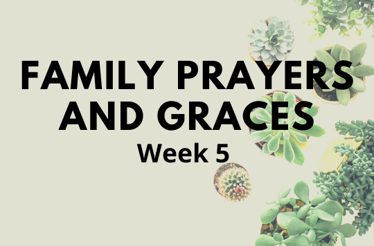 Week 5 Prayers and Graces