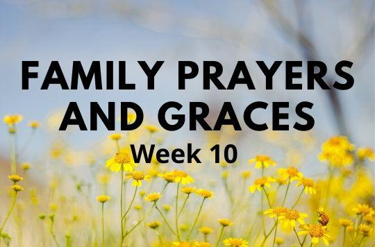 Week 10 of Prayers and Graces